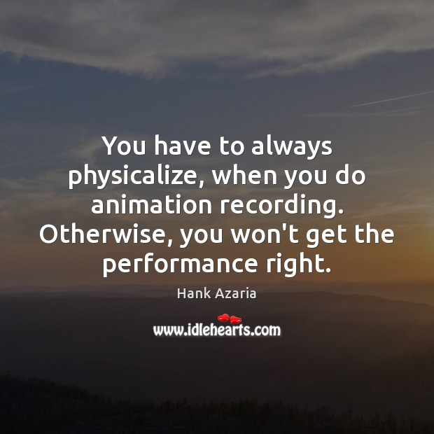 You have to always physicalize, when you do animation recording. Otherwise, you Image