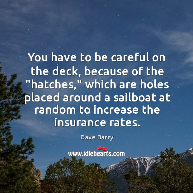"""You have to be careful on the deck, because of the """"hatches,"""" Image"""