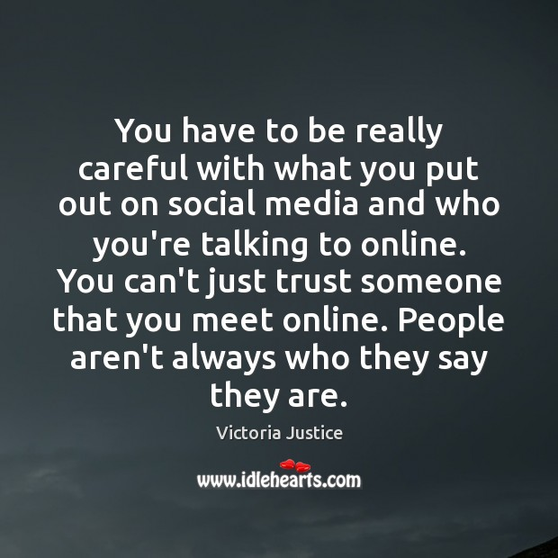 You have to be really careful with what you put out on Social Media Quotes Image