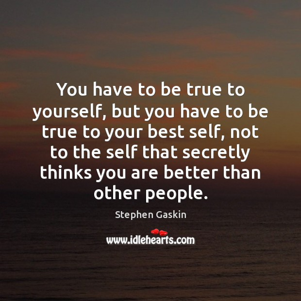 Image, You have to be true to yourself, but you have to be