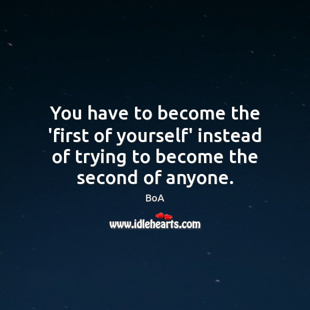 Image, You have to become the 'first of yourself' instead of trying to