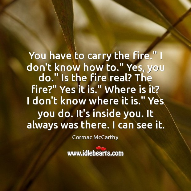 """Image, You have to carry the fire."""" I don't know how to."""" Yes,"""