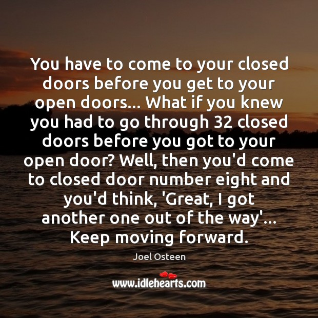Image, You have to come to your closed doors before you get to