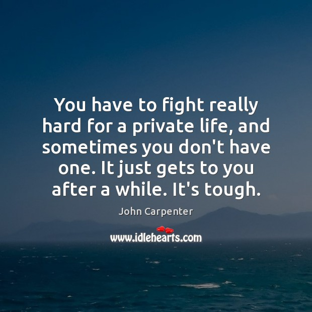 Image, You have to fight really hard for a private life, and sometimes