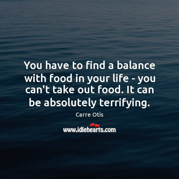 Image, You have to find a balance with food in your life –
