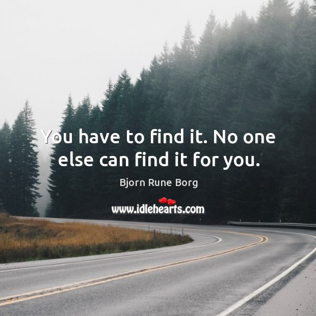 Image, You have to find it. No one else can find it for you.