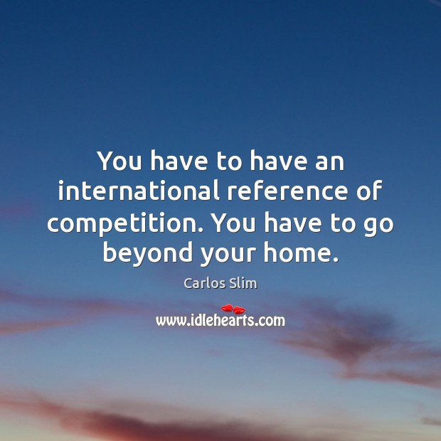 Image, You have to have an international reference of competition. You have to