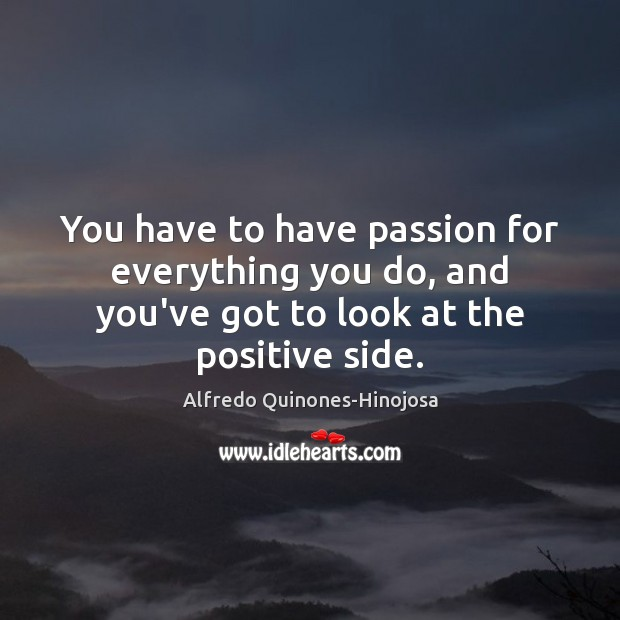 Image, You have to have passion for everything you do, and you've got