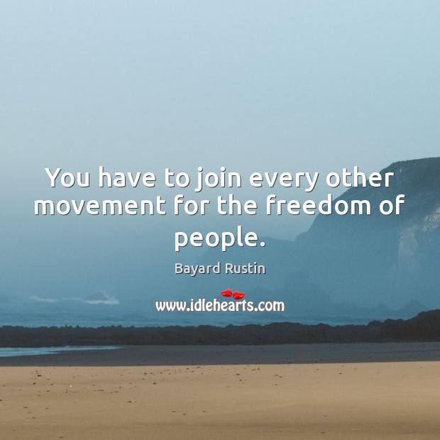 Image, You have to join every other movement for the freedom of people.