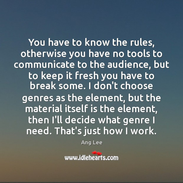 You have to know the rules, otherwise you have no tools to Communication Quotes Image