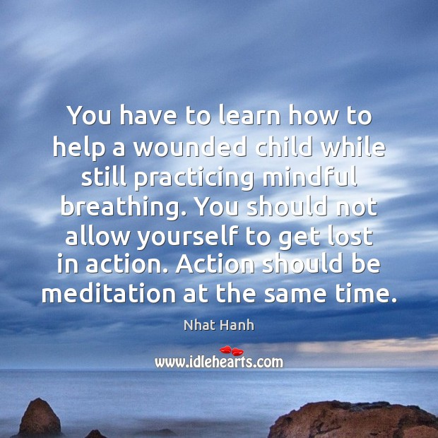 Image, You have to learn how to help a wounded child while still