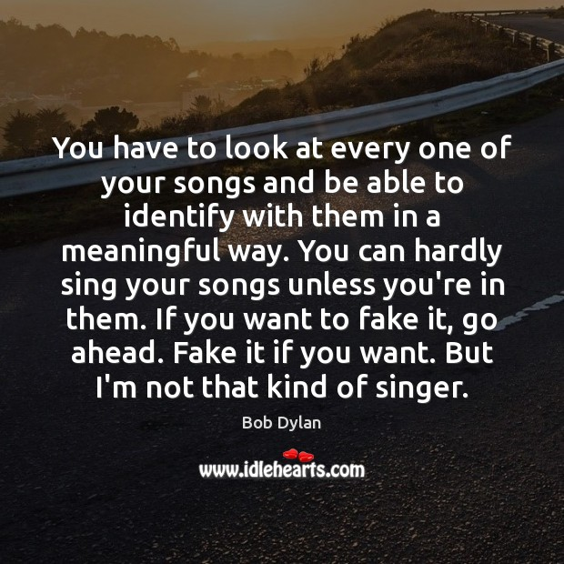 You have to look at every one of your songs and be Image