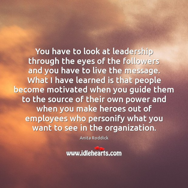 You have to look at leadership through the eyes of the followers Image