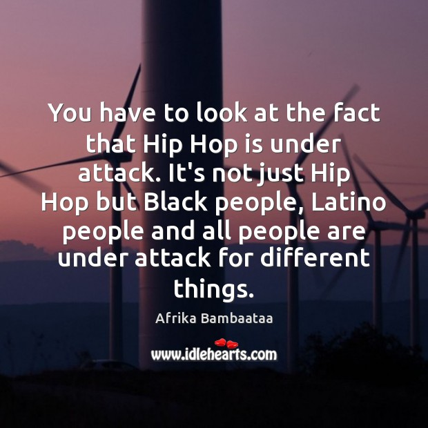 Image, You have to look at the fact that Hip Hop is under