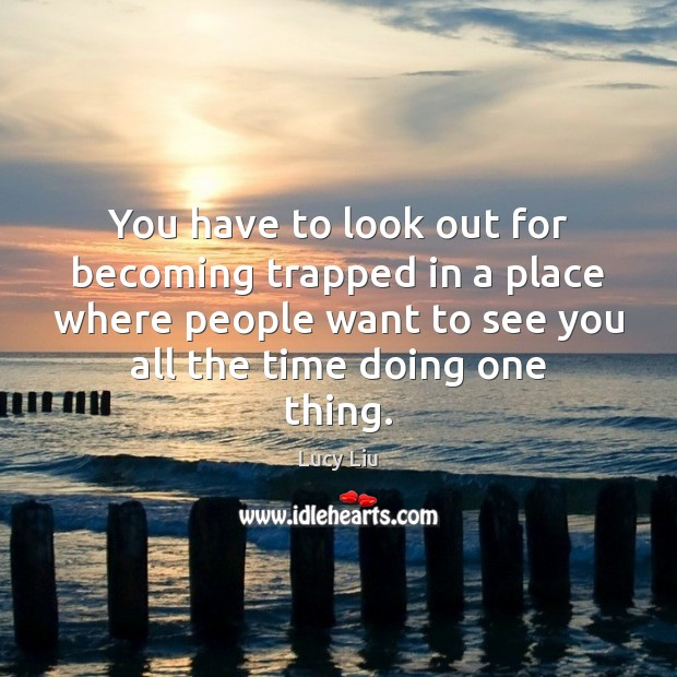 You have to look out for becoming trapped in a place where Image