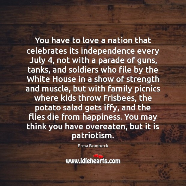 You have to love a nation that celebrates its independence every July 4, Image