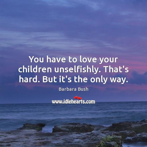 Picture Quote by Barbara Bush