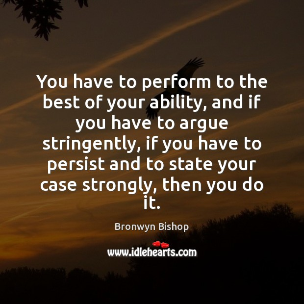 You have to perform to the best of your ability, and if Image