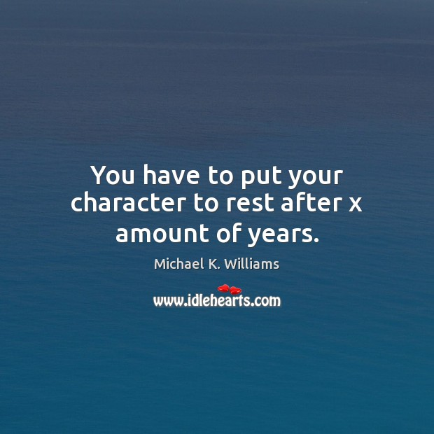 You have to put your character to rest after x amount of years. Image