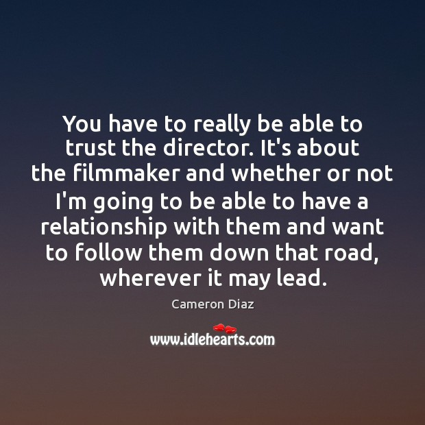 You have to really be able to trust the director. It's about Image