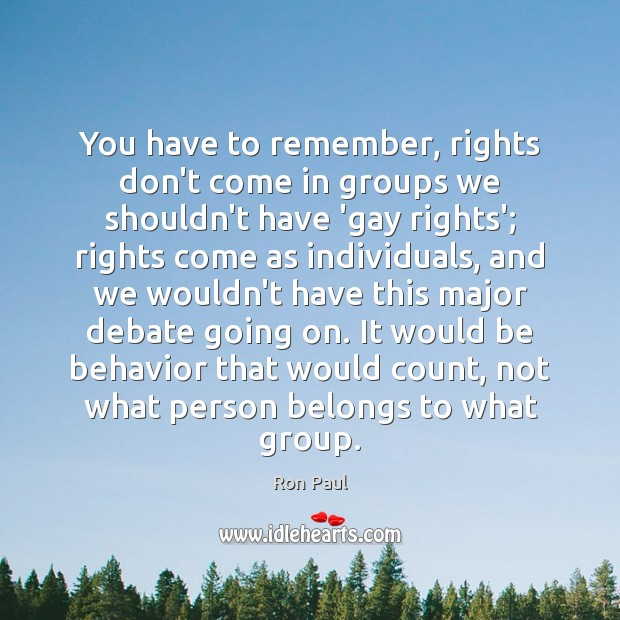 Image, You have to remember, rights don't come in groups we shouldn't have