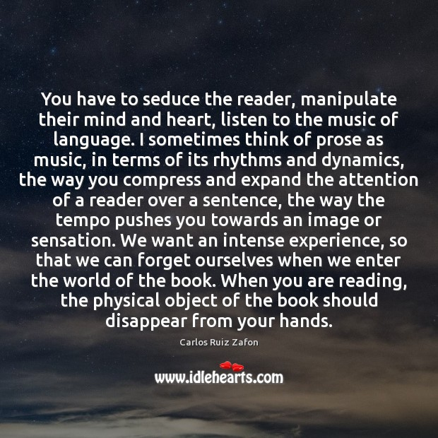 Image, You have to seduce the reader, manipulate their mind and heart, listen