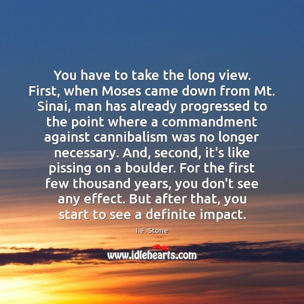 Image, You have to take the long view. First, when Moses came down
