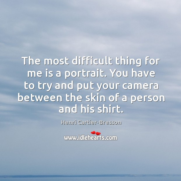 Image, You have to try and put your camera between the skin of a person and his shirt.