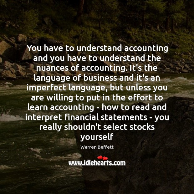 You have to understand accounting and you have to understand the nuances Image