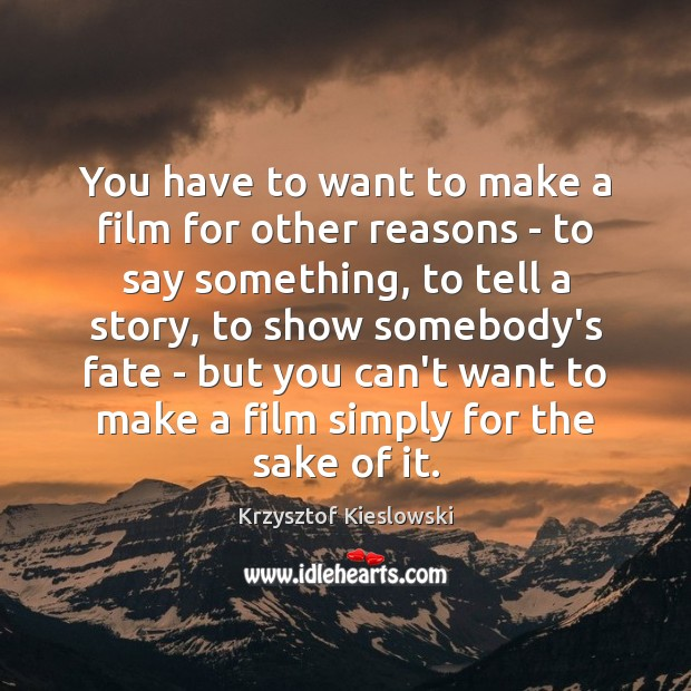 You have to want to make a film for other reasons – Image