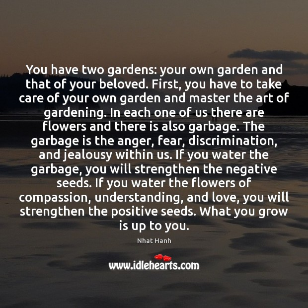 Image, You have two gardens: your own garden and that of your beloved.
