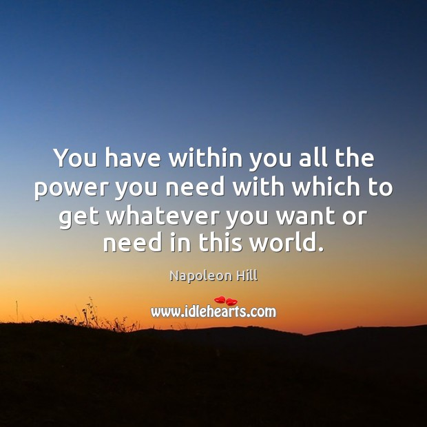 You have within you all the power you need with which to Image