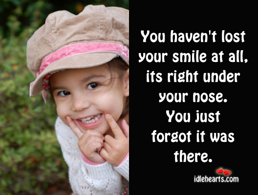 Image, Remember, your smile is right under your nose
