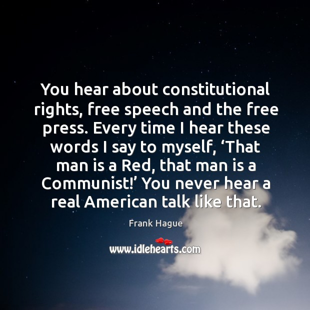 You hear about constitutional rights, free speech and the free press. Image