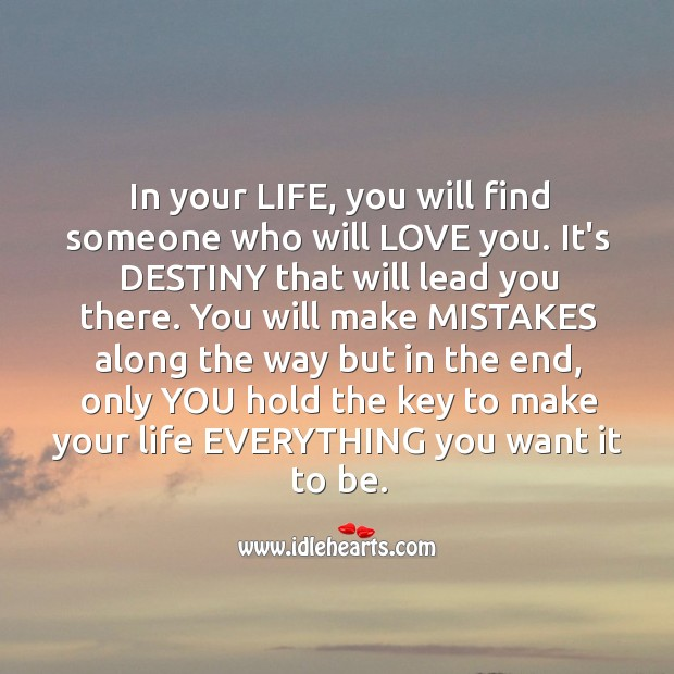 You hold the key to make your life everything you want it to be. Image