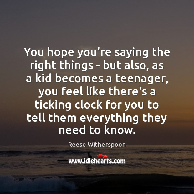 You hope you're saying the right things – but also, as a Image
