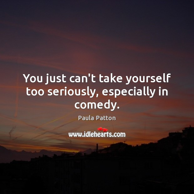 Picture Quote by Paula Patton