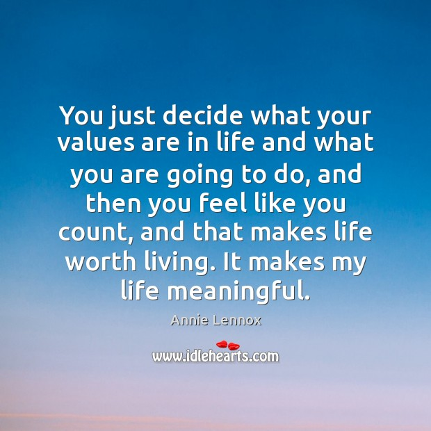 Image, You just decide what your values are in life and what you