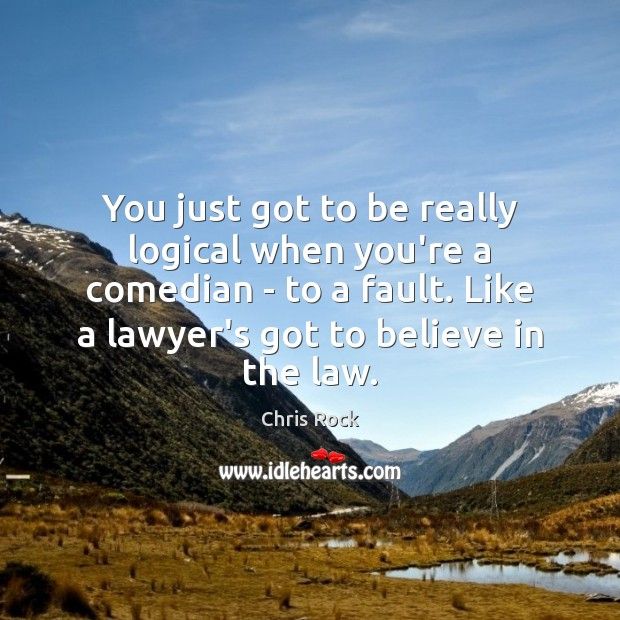 You just got to be really logical when you're a comedian – Image