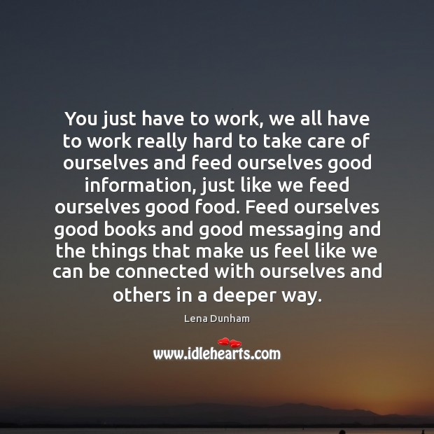 You just have to work, we all have to work really hard Image