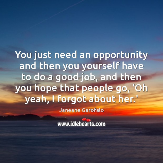 You just need an opportunity and then you yourself have to do Image