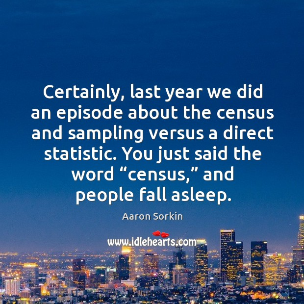 """You just said the word """"census,"""" and people fall asleep. Image"""