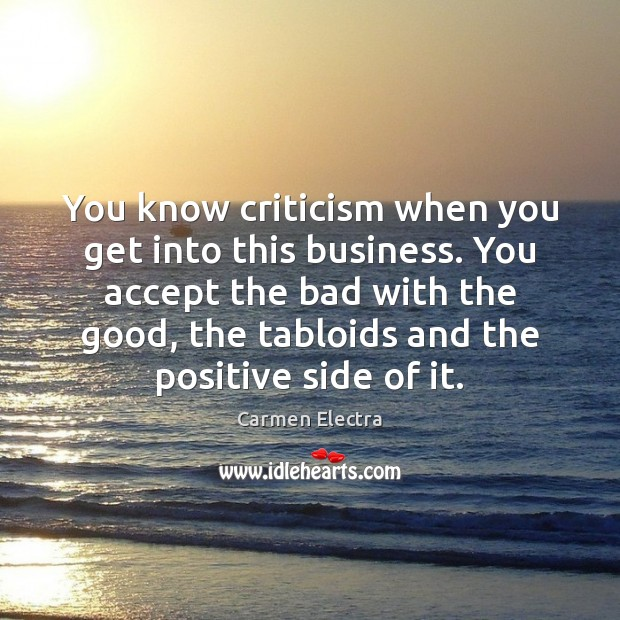 Image, You know criticism when you get into this business. You accept the