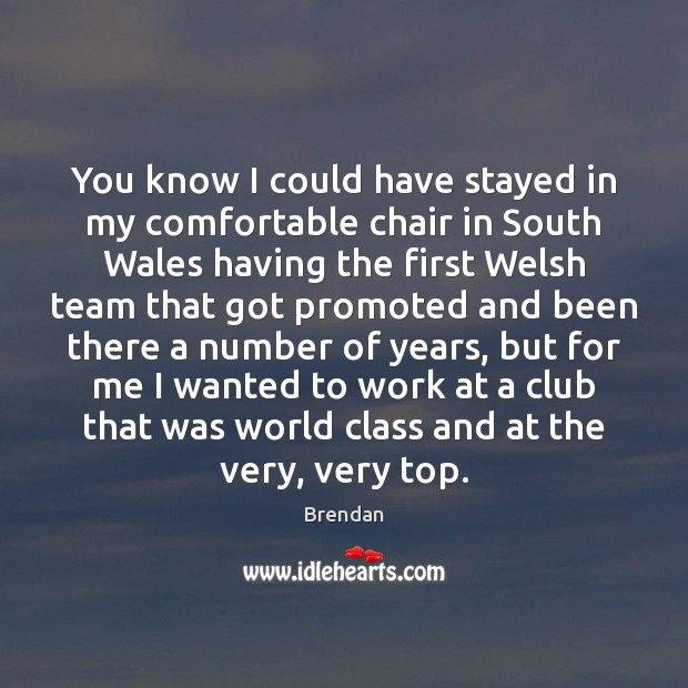 Image, You know I could have stayed in my comfortable chair in South