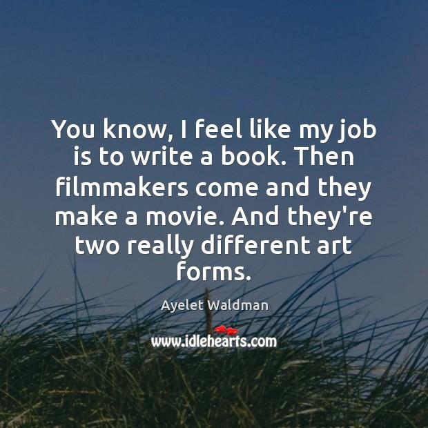 You know, I feel like my job is to write a book. Image