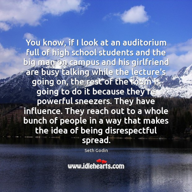 You know, if I look at an auditorium full of high school Seth Godin Picture Quote