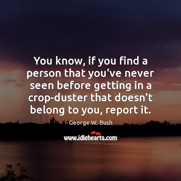 Image, You know, if you find a person that you've never seen before