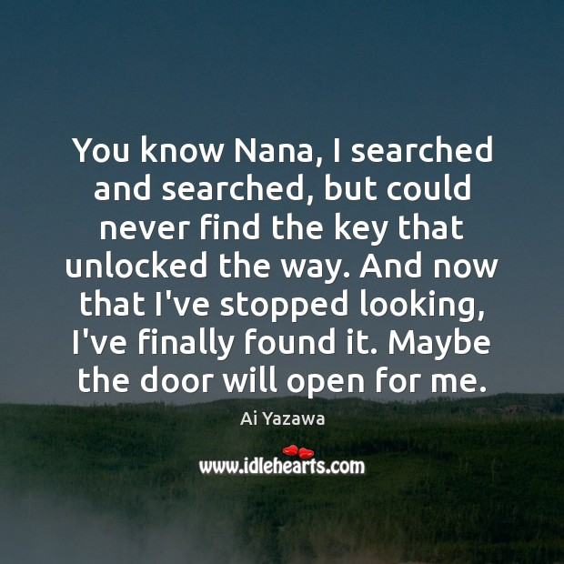 You know Nana, I searched and searched, but could never find the Ai Yazawa Picture Quote