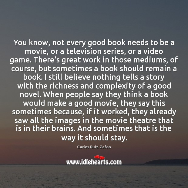 Image about You know, not every good book needs to be a movie, or