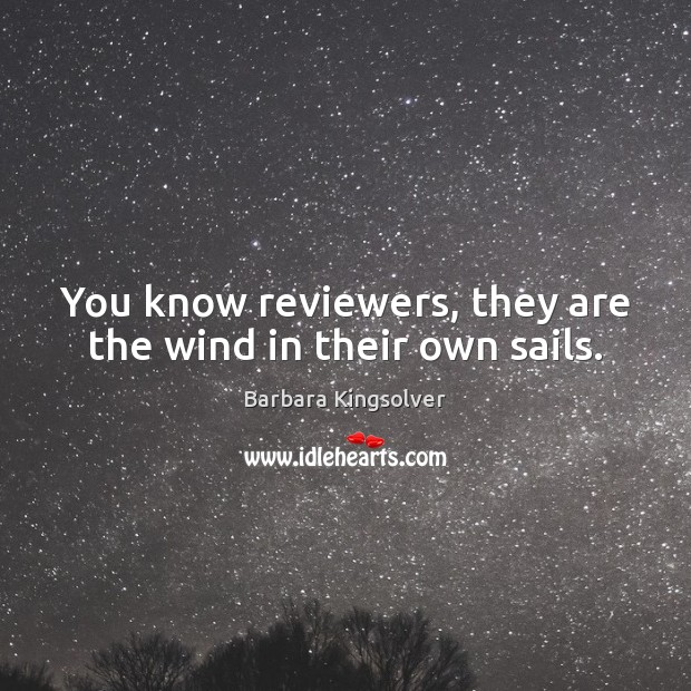 Image, You know reviewers, they are the wind in their own sails.
